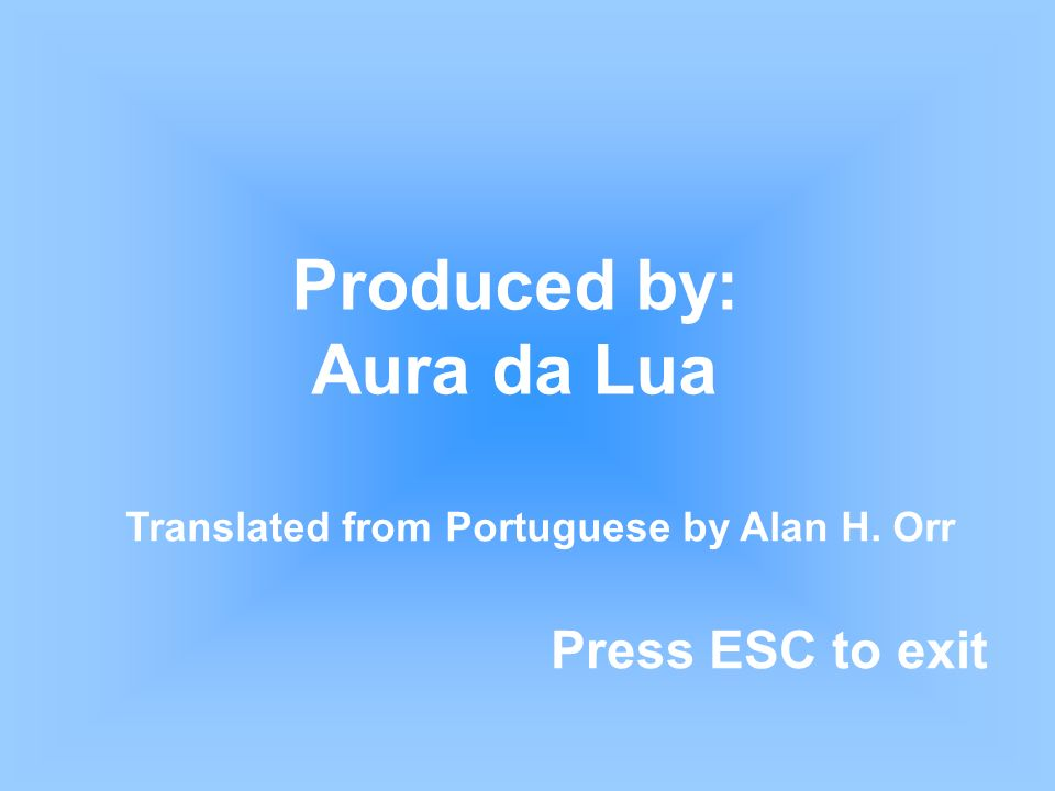 Translated from Portuguese by Alan H. Orr