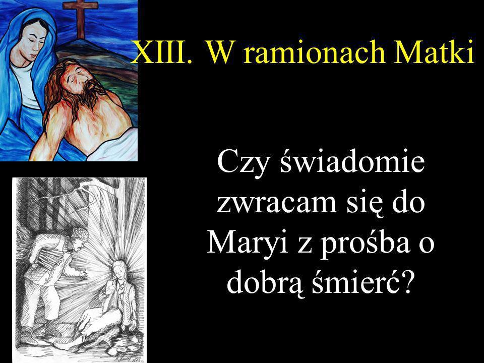 Czy świadomie zwracam się do Maryi z prośba o dobrą śmierć