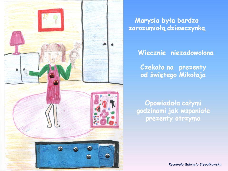 Marysia była bardzo zarozumiałą dziewczynką