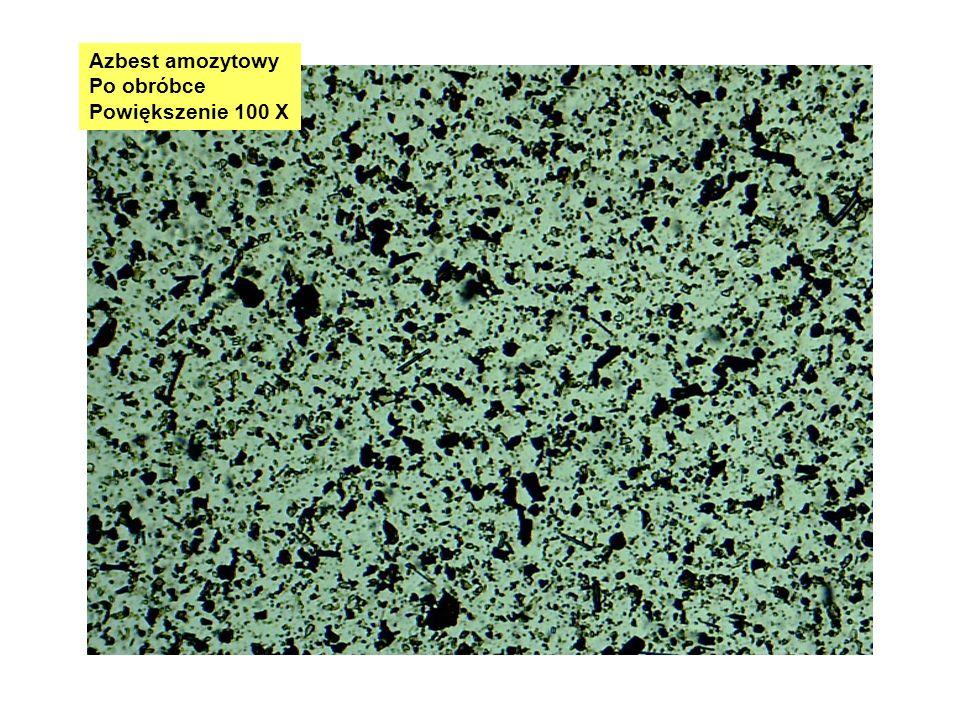 Azbest amozytowy Po obróbce Powiększenie 100 X