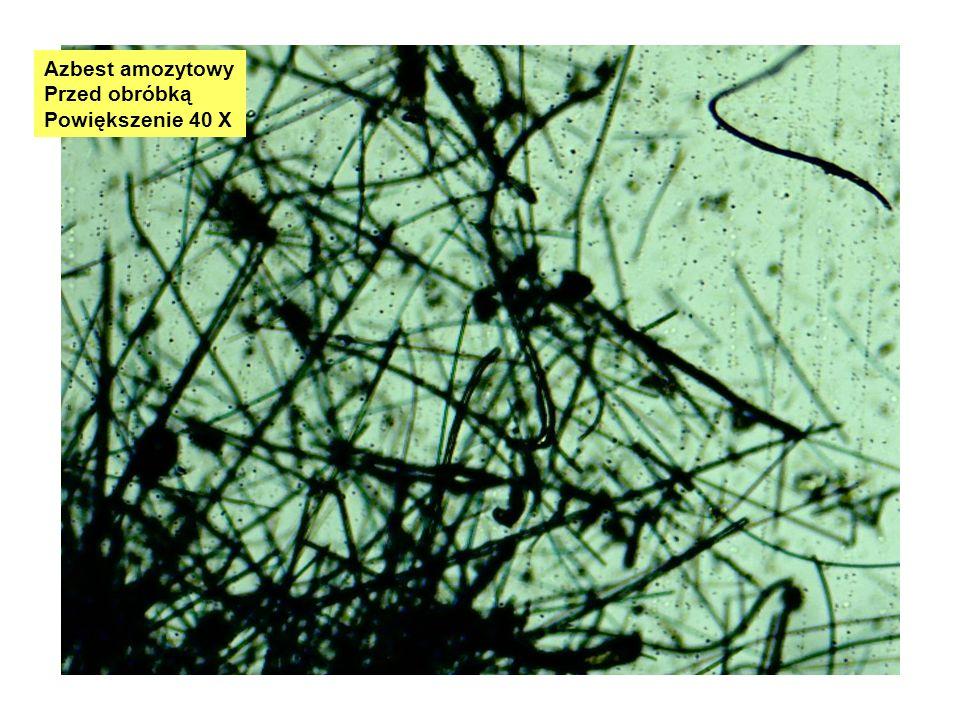 Azbest amozytowy Przed obróbką Powiększenie 40 X