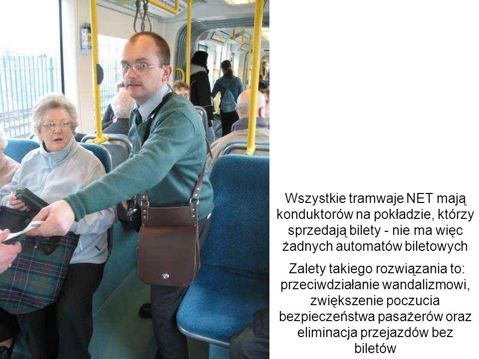 Wszystkie tramwaje NET mają konduktorów na pokładzie, którzy sprzedają bilety - nie ma więc żadnych automatów biletowych