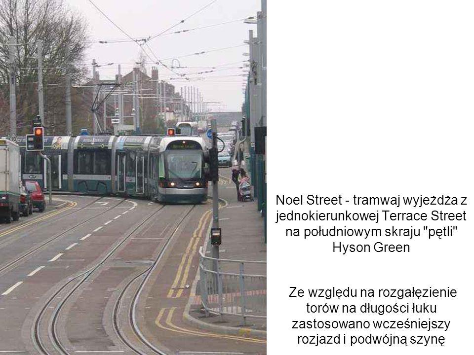 Noel Street - tramwaj wyjeżdża z jednokierunkowej Terrace Street na południowym skraju pętli Hyson Green