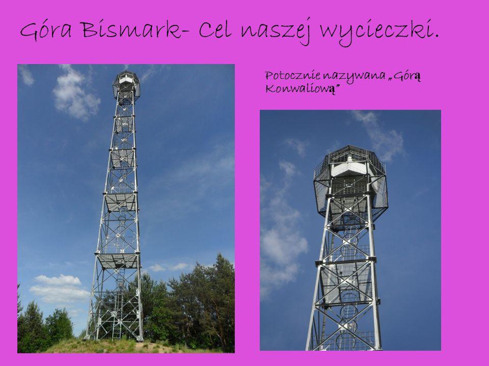 Góra Bismark- Cel naszej wycieczki.