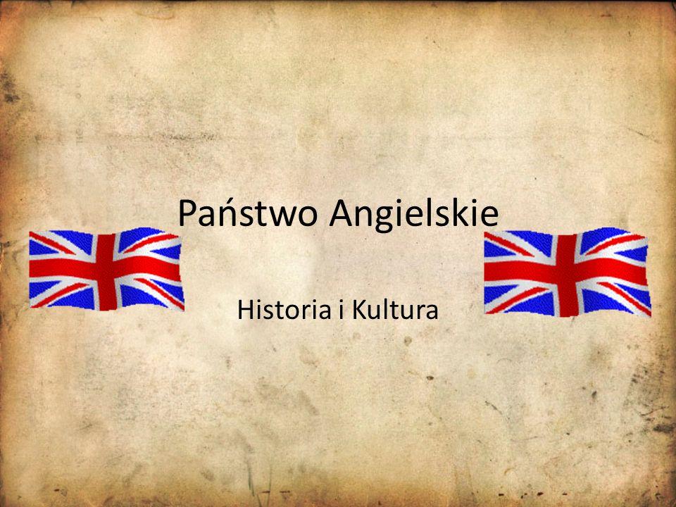 Państwo Angielskie Historia i Kultura