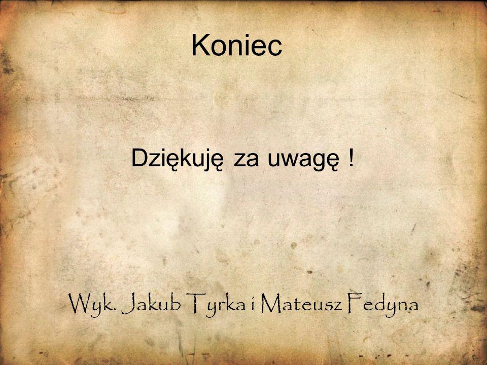 Wyk. Jakub Tyrka i Mateusz Fedyna