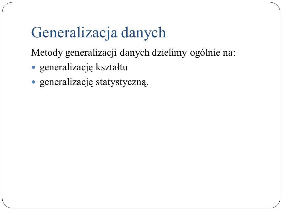 Generalizacja danych Metody generalizacji danych dzielimy ogólnie na: