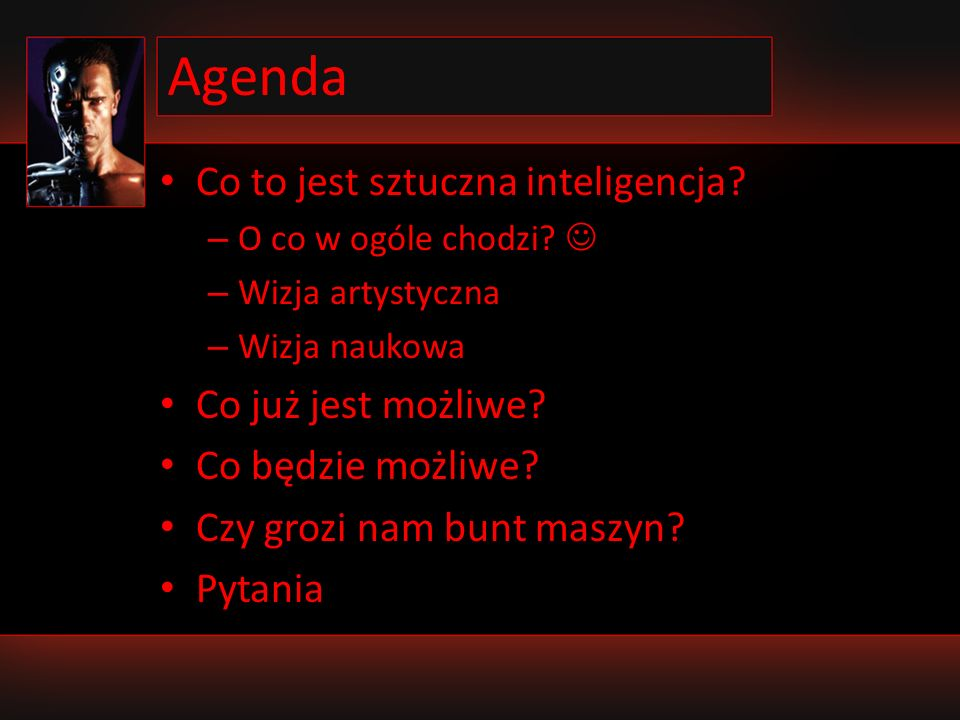 Agenda Co to jest sztuczna inteligencja Co już jest możliwe
