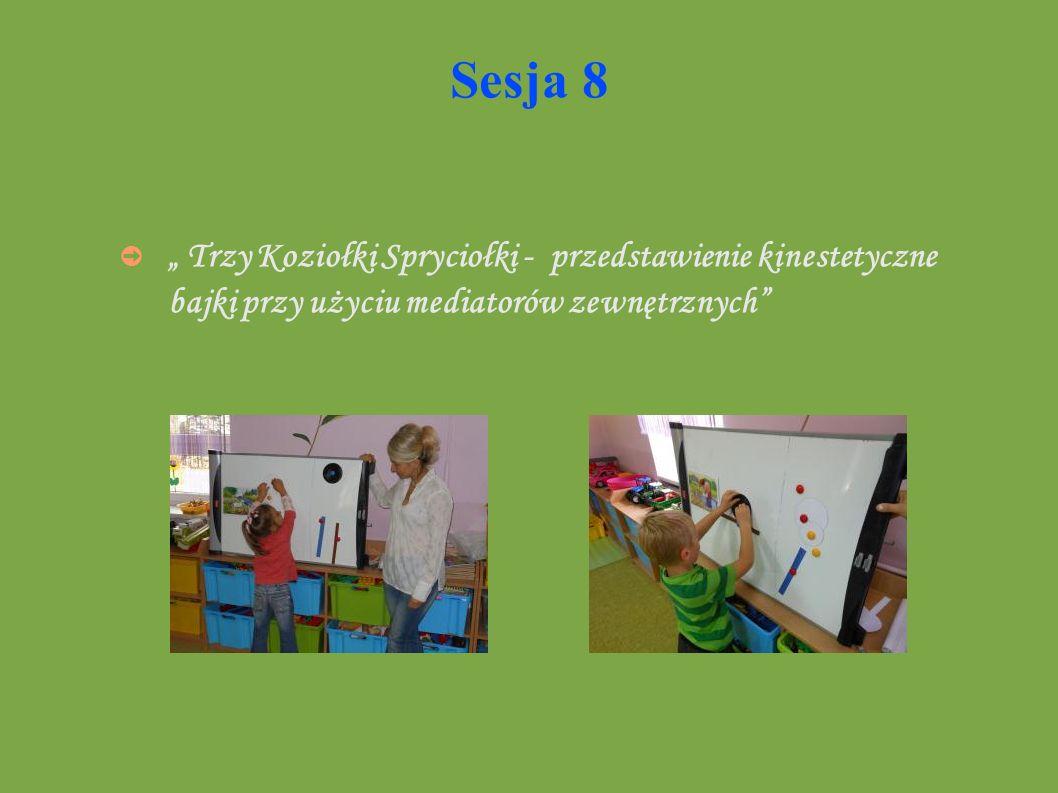 """Sesja 8 """" Trzy Koziołki Spryciołki - przedstawienie kinestetyczne bajki przy użyciu mediatorów zewnętrznych"""