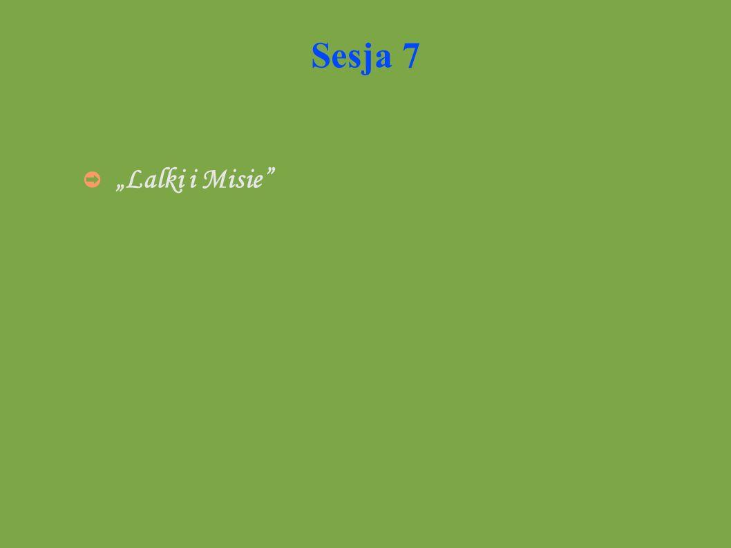 "Sesja 7 ""Lalki i Misie"