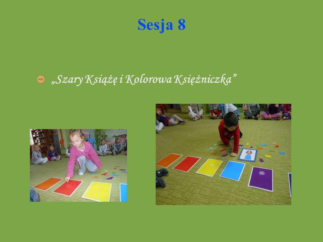 """Sesja 8 """"Szary Książę i Kolorowa Księżniczka"""