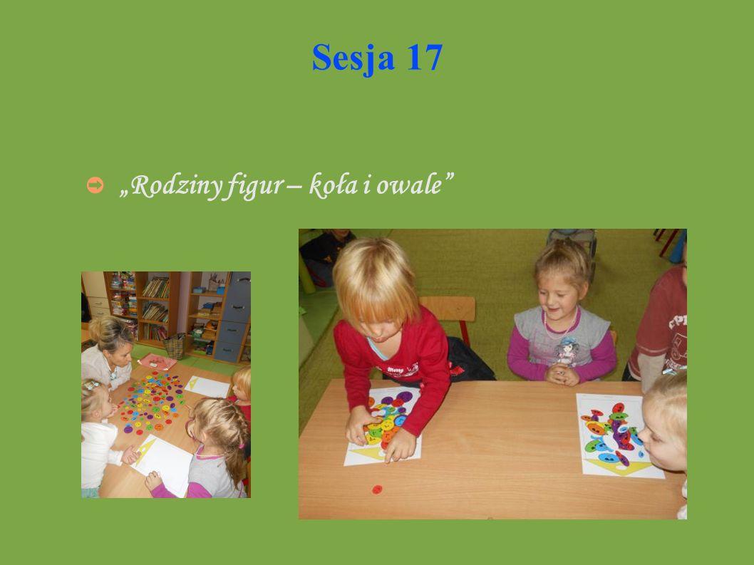 """Sesja 17 """"Rodziny figur – koła i owale"""