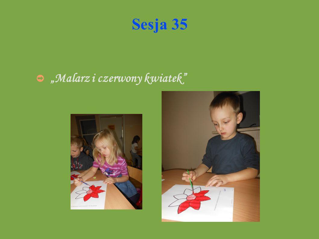 """Sesja 35 """"Malarz i czerwony kwiatek"""