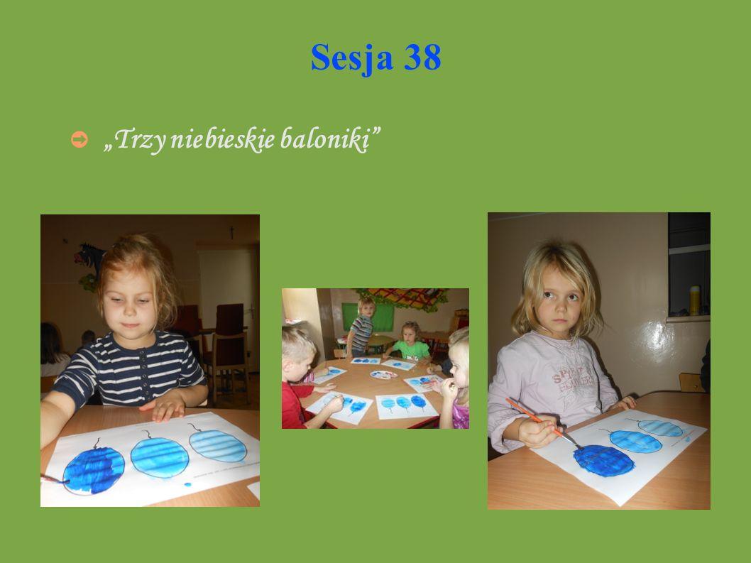 """Sesja 38 """"Trzy niebieskie baloniki"""