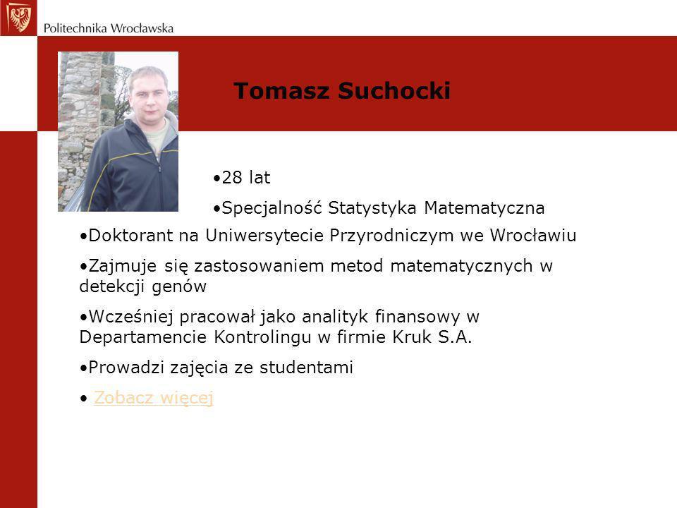Tomasz Suchocki 28 lat Specjalność Statystyka Matematyczna