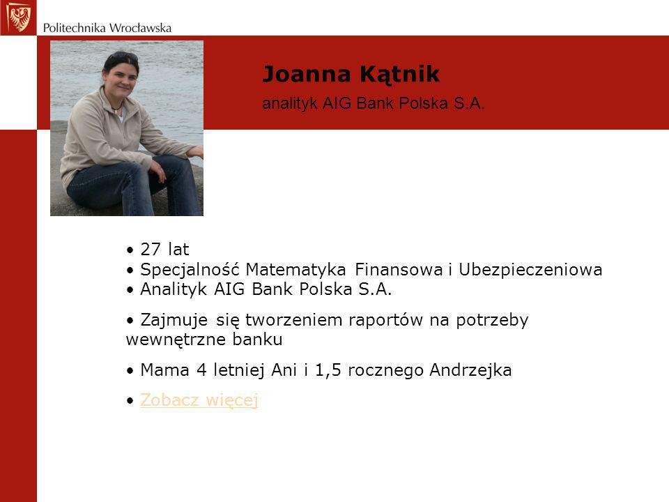 Joanna Kątnik analityk AIG Bank Polska S.A. 27 lat