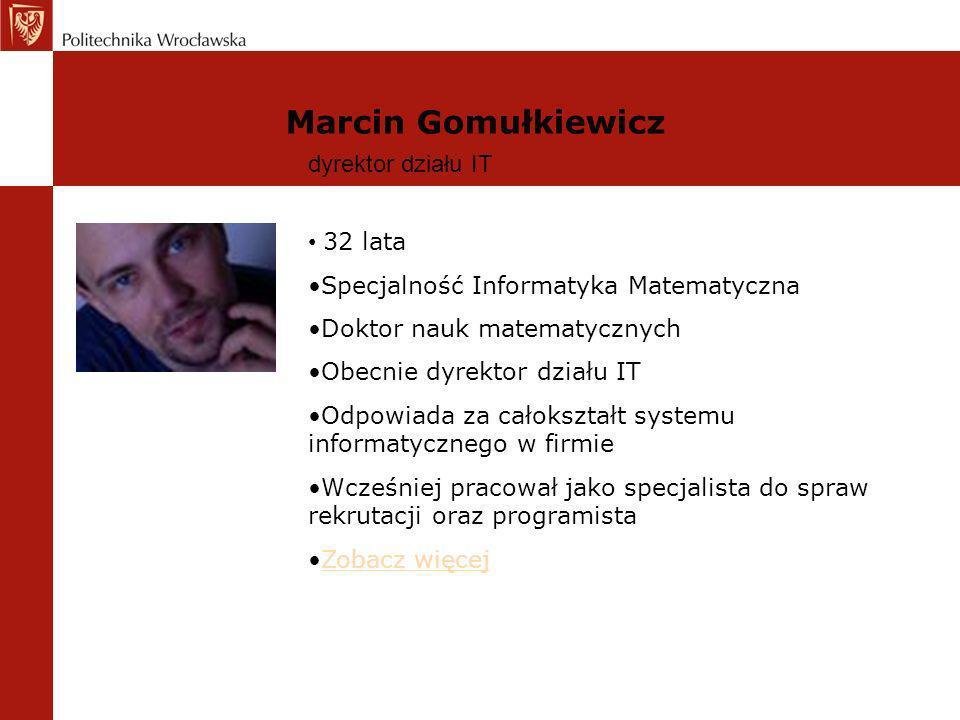 Marcin Gomułkiewicz dyrektor działu IT 32 lata
