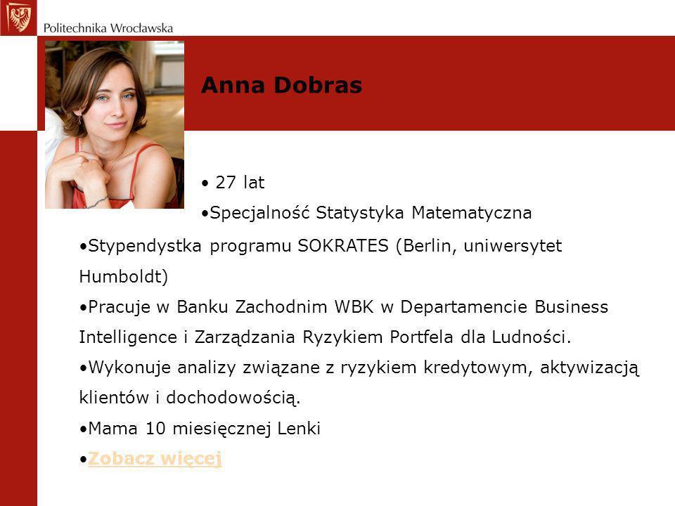 Anna Dobras 27 lat Specjalność Statystyka Matematyczna