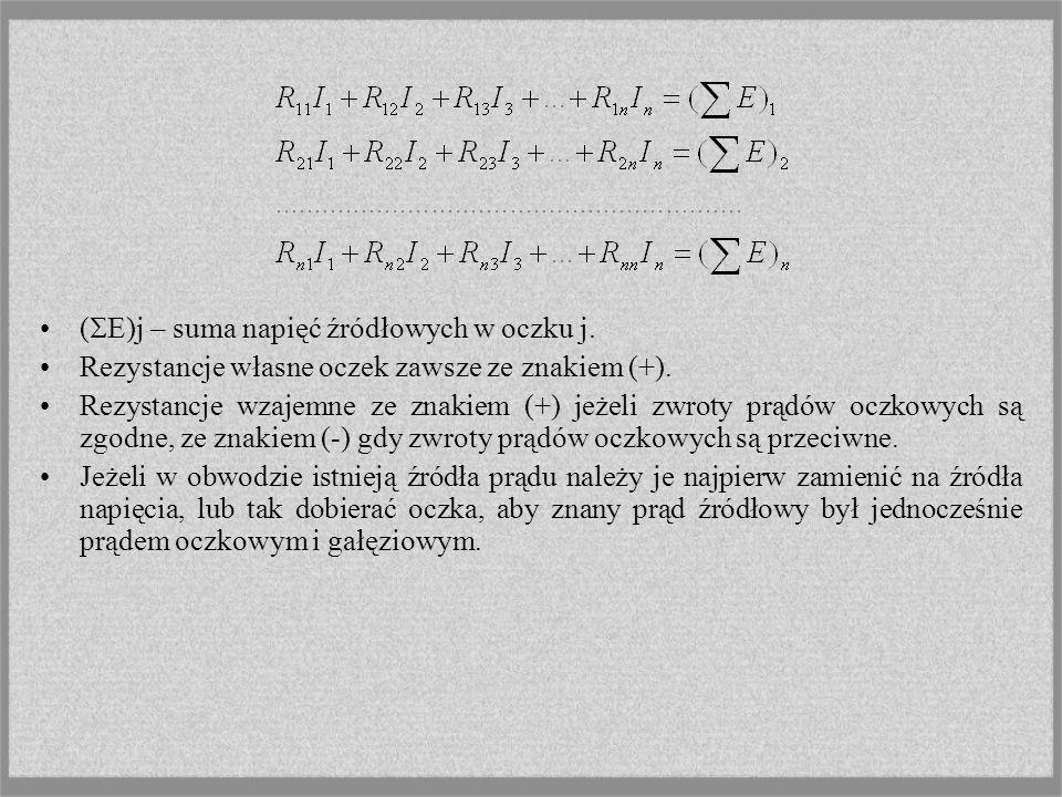 (E)j – suma napięć źródłowych w oczku j.