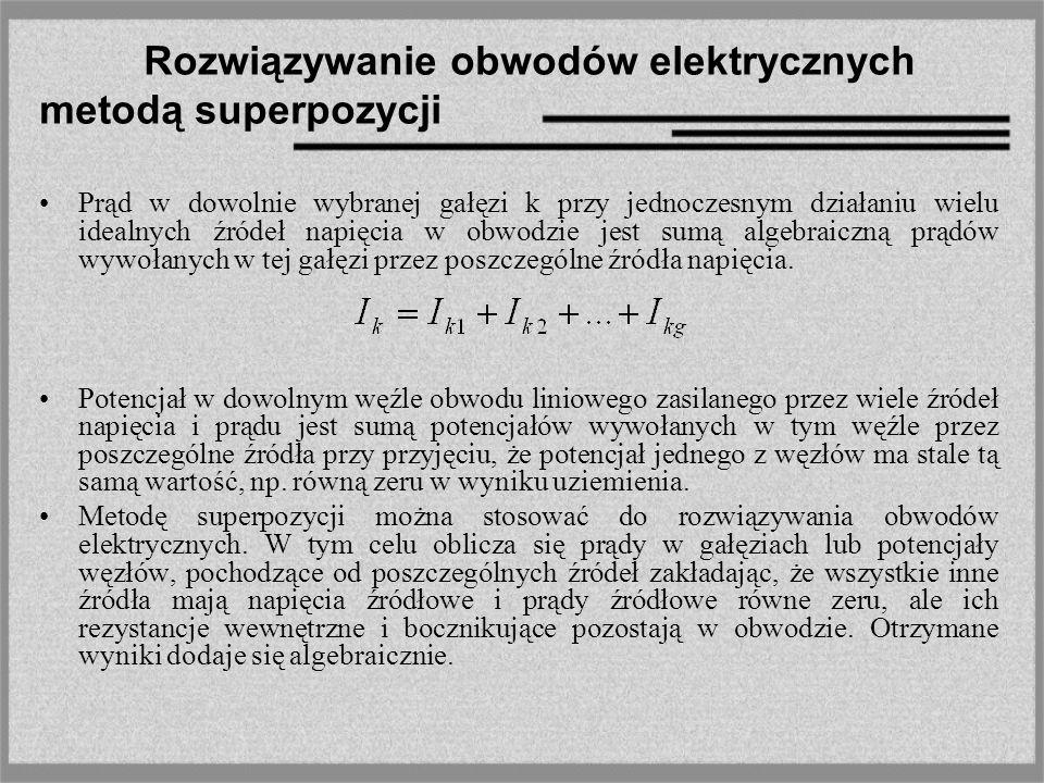 Rozwiązywanie obwodów elektrycznych metodą superpozycji
