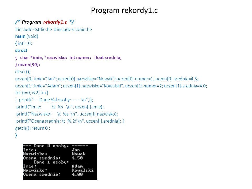 Program rekordy1.c /* Program rekordy1.c */