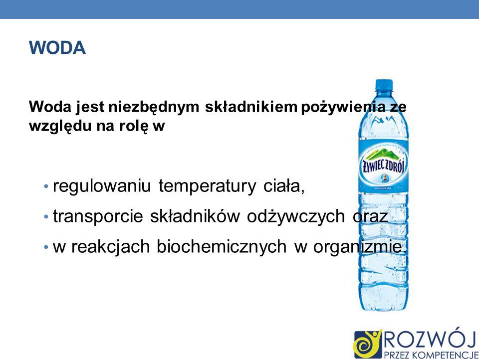 regulowaniu temperatury ciała, transporcie składników odżywczych oraz