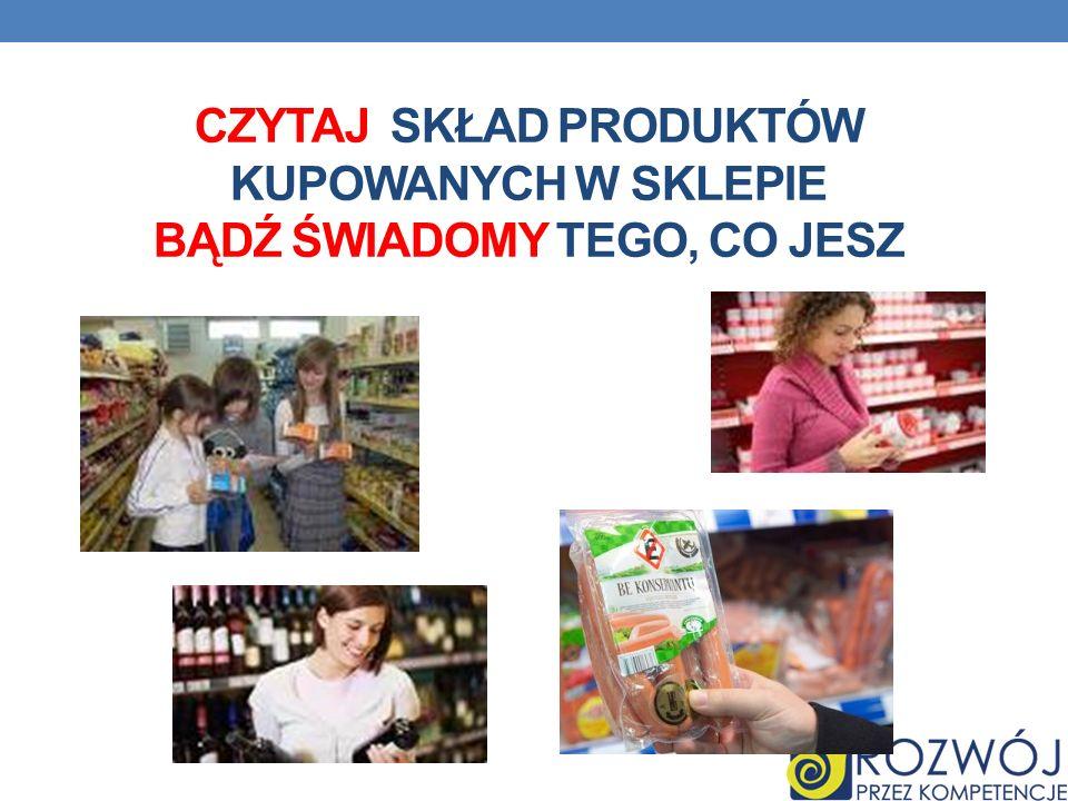 Czytaj skład produktów kupowanych w sklepie bądź świadomy tego, co jesz