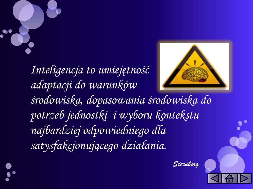 Inteligencja to umiejętność adaptacji do warunków