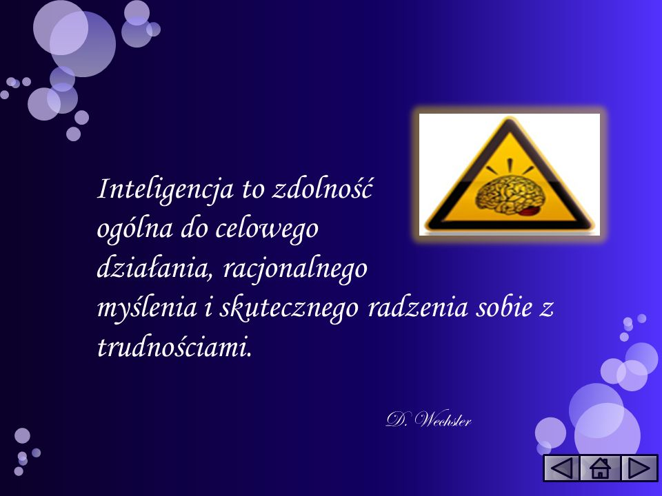 Inteligencja to zdolność ogólna do celowego działania, racjonalnego
