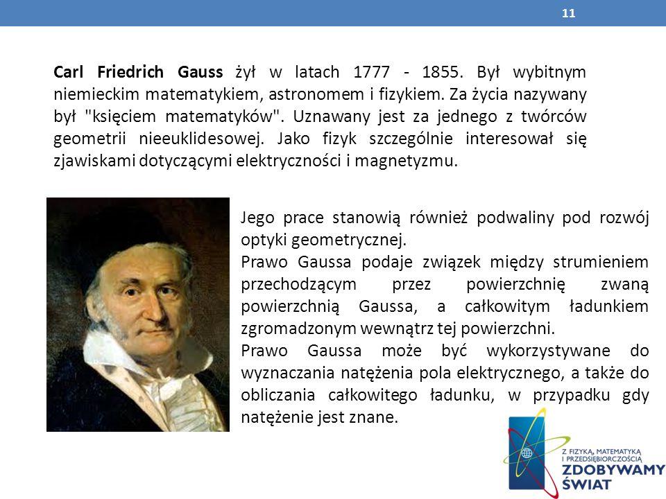 Carl Friedrich Gauss żył w latach 1777 - 1855