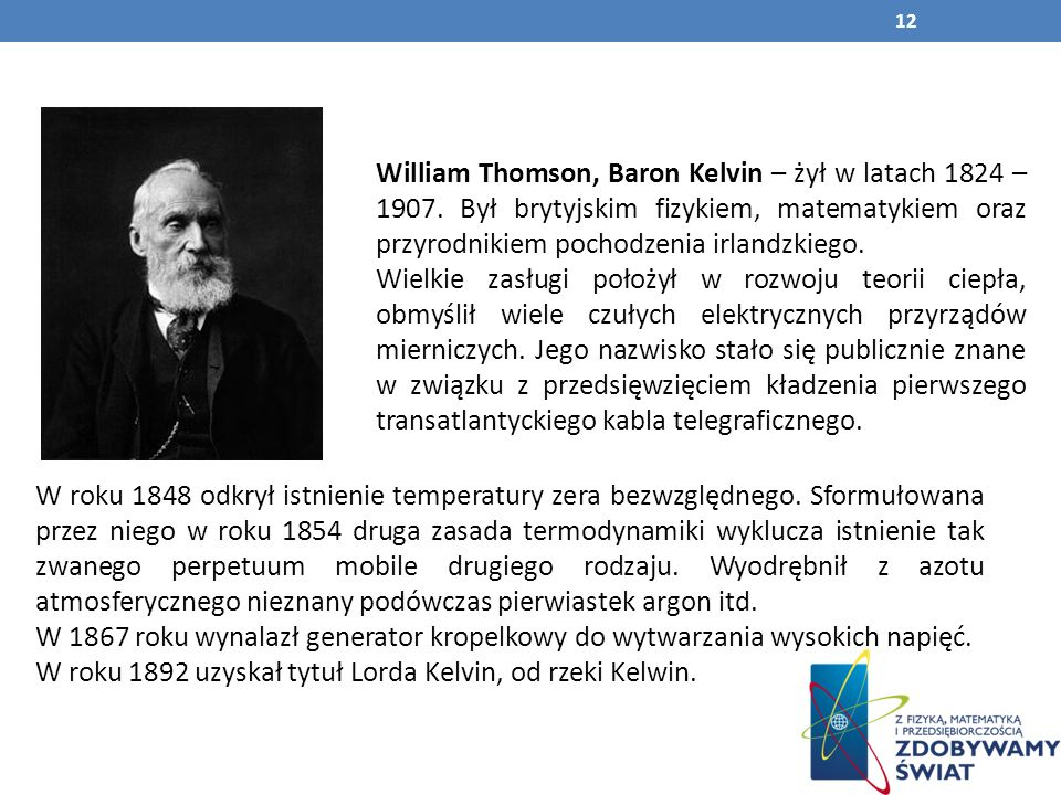 William Thomson, Baron Kelvin – żył w latach 1824 – 1907
