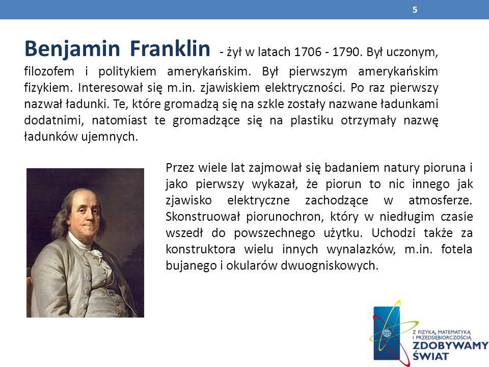 Benjamin Franklin - żył w latach 1706 - 1790