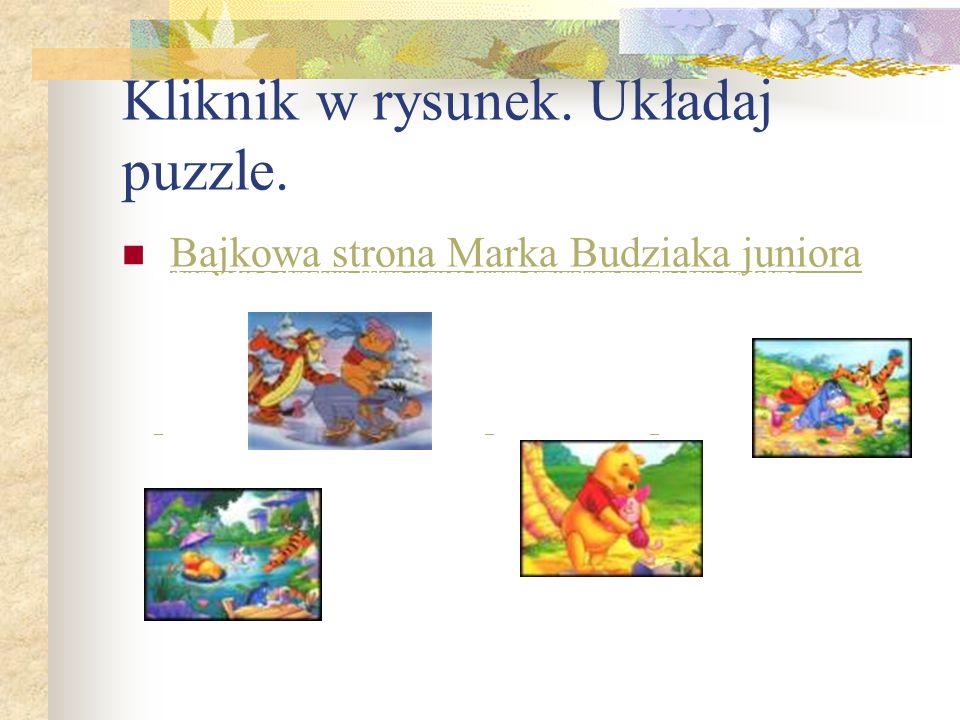 Kliknik w rysunek. Układaj puzzle.