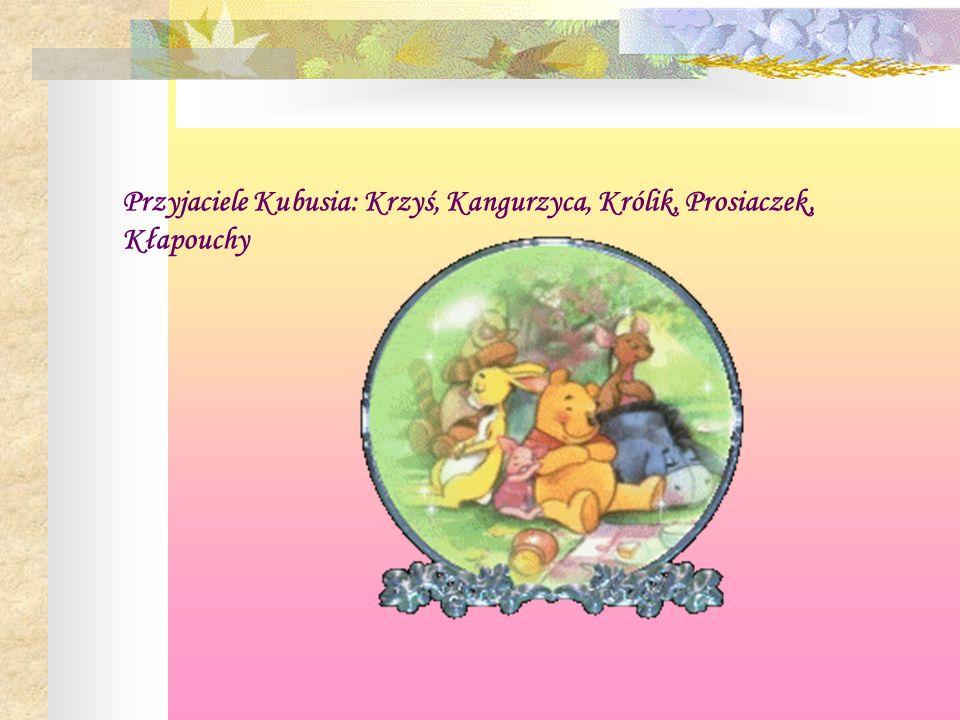 Przyjaciele Kubusia: Krzyś, Kangurzyca, Królik, Prosiaczek, Kłapouchy