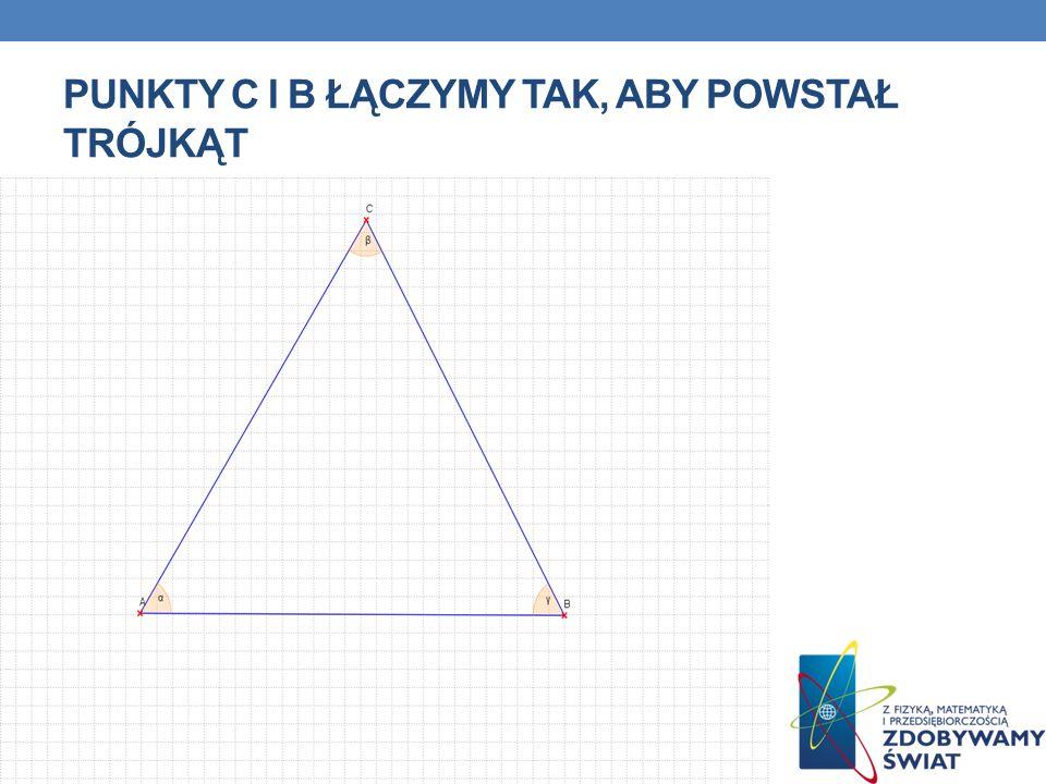 Punkty C i B łączymy tak, aby powstał trójkąt