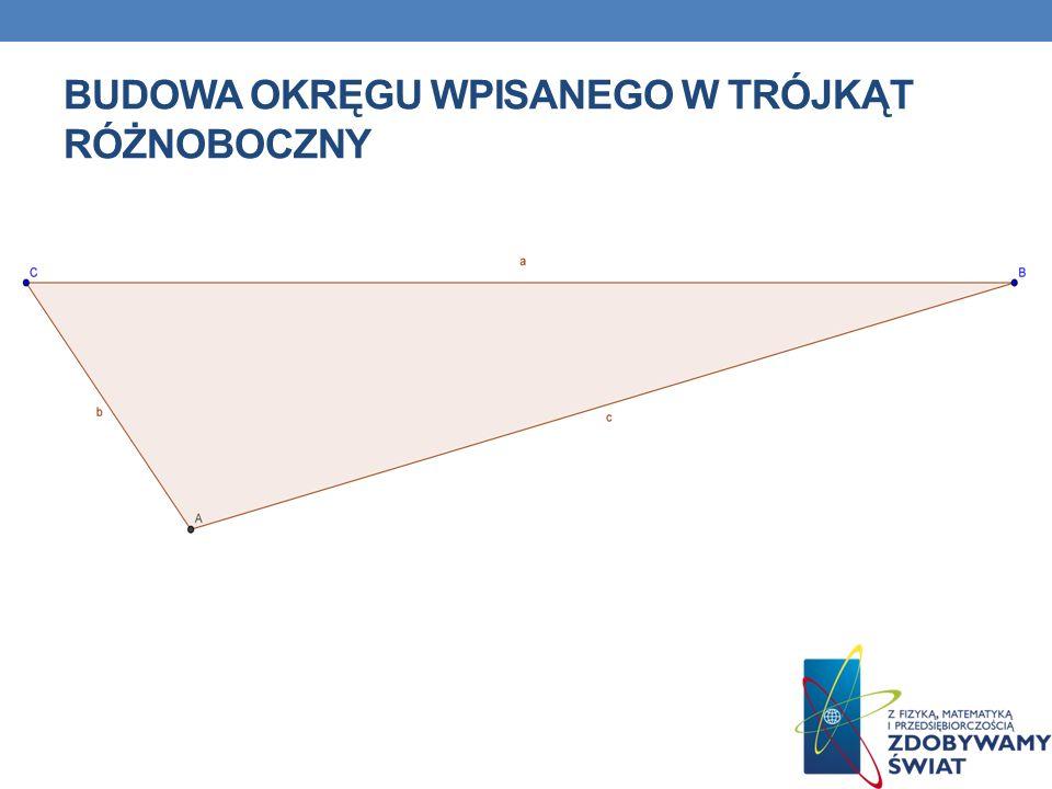 BUDOWA okręgu wpisanego w trójkąt różnoboczny
