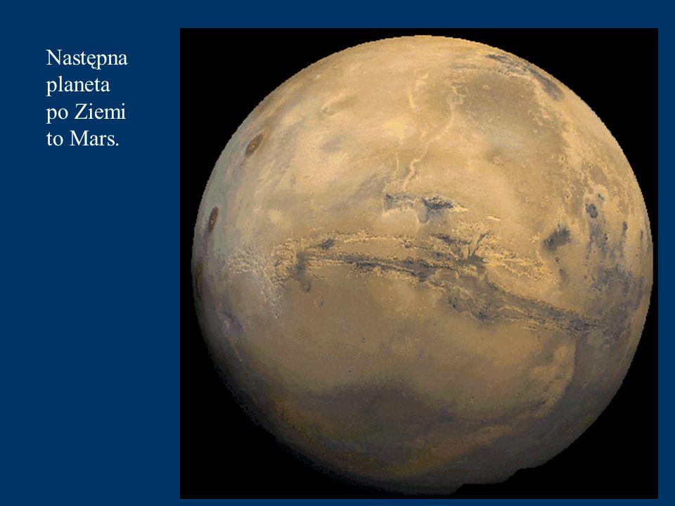 Następna planeta po Ziemi to Mars.