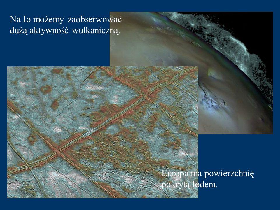 Na Io możemy zaobserwować dużą aktywność wulkaniczną.