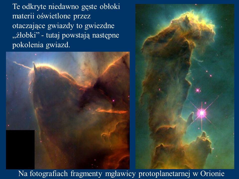 """Te odkryte niedawno gęste obłoki materii oświetlone przez otaczające gwiazdy to gwiezdne """"żłobki - tutaj powstają następne pokolenia gwiazd."""