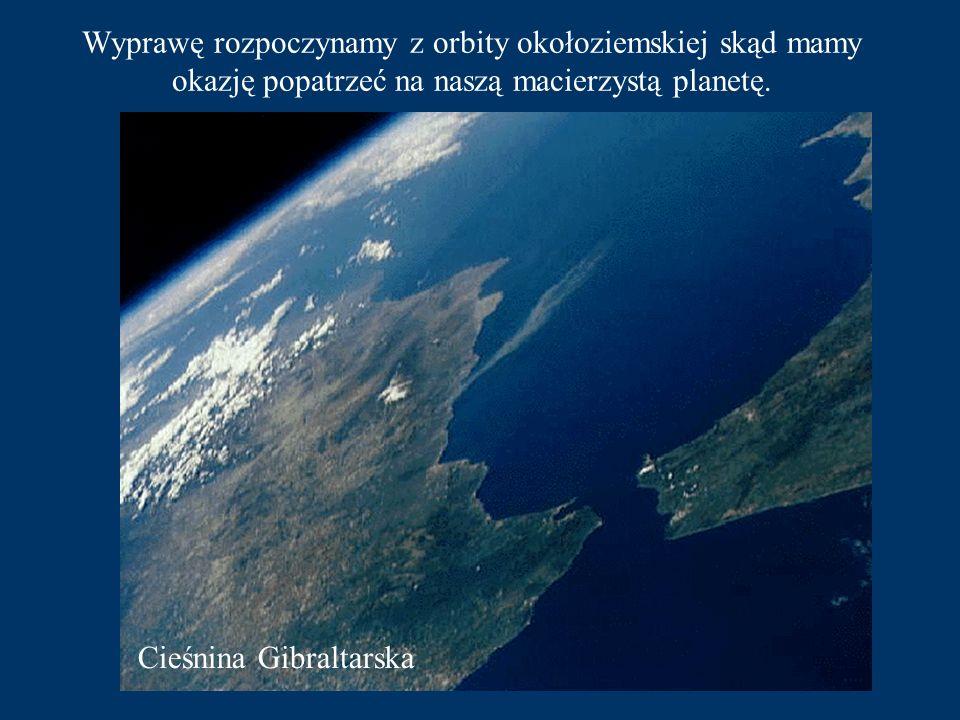 Wyprawę rozpoczynamy z orbity okołoziemskiej skąd mamy okazję popatrzeć na naszą macierzystą planetę.