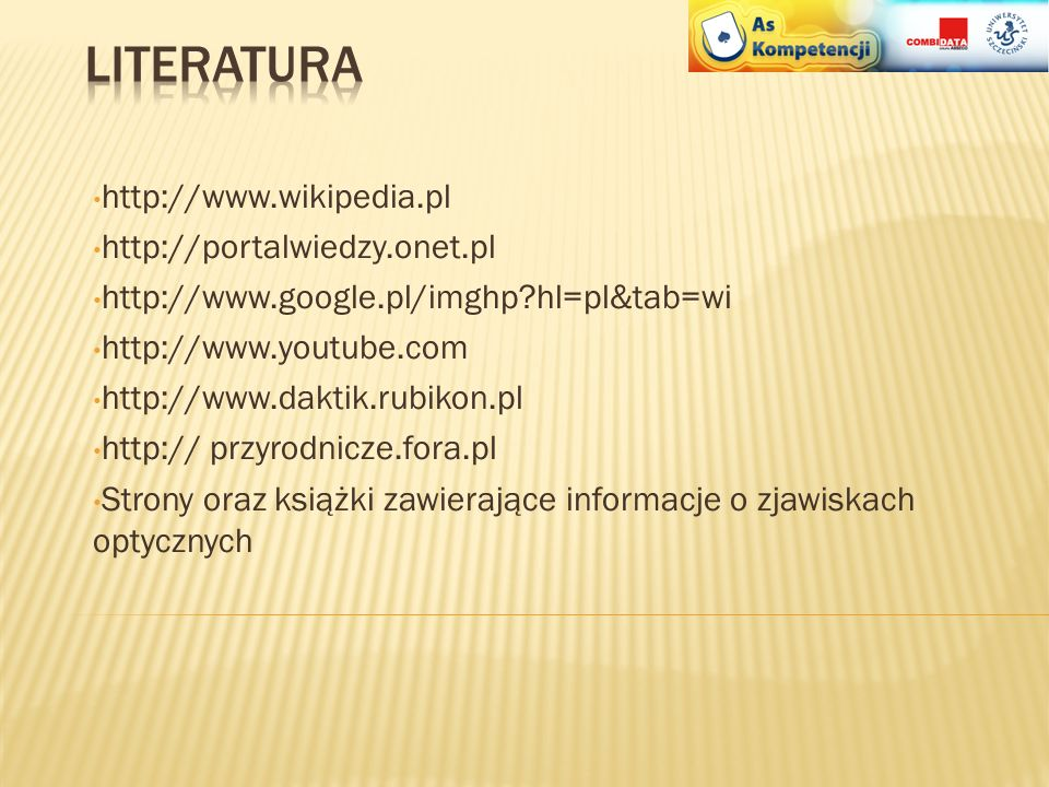 Literatura http://www.wikipedia.pl http://portalwiedzy.onet.pl