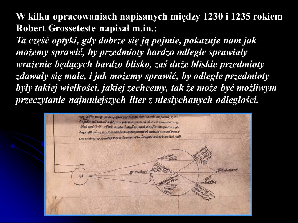 W kilku opracowaniach napisanych między 1230 i 1235 rokiem Robert Grosseteste napisał m.in.: