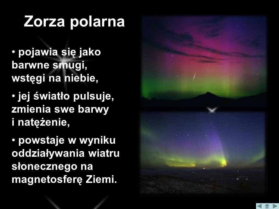 Zorza polarna pojawia się jako barwne smugi, wstęgi na niebie,