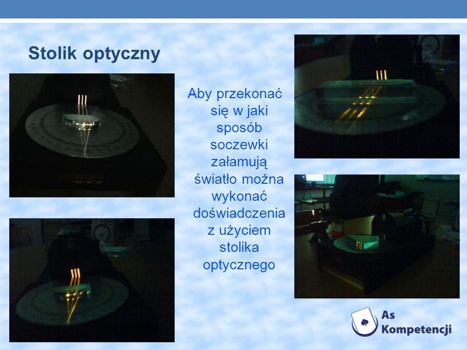 Stolik optyczny Aby przekonać się w jaki sposób soczewki załamują światło można wykonać doświadczenia z użyciem stolika optycznego.