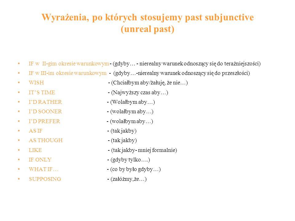 Wyrażenia, po których stosujemy past subjunctive (unreal past)