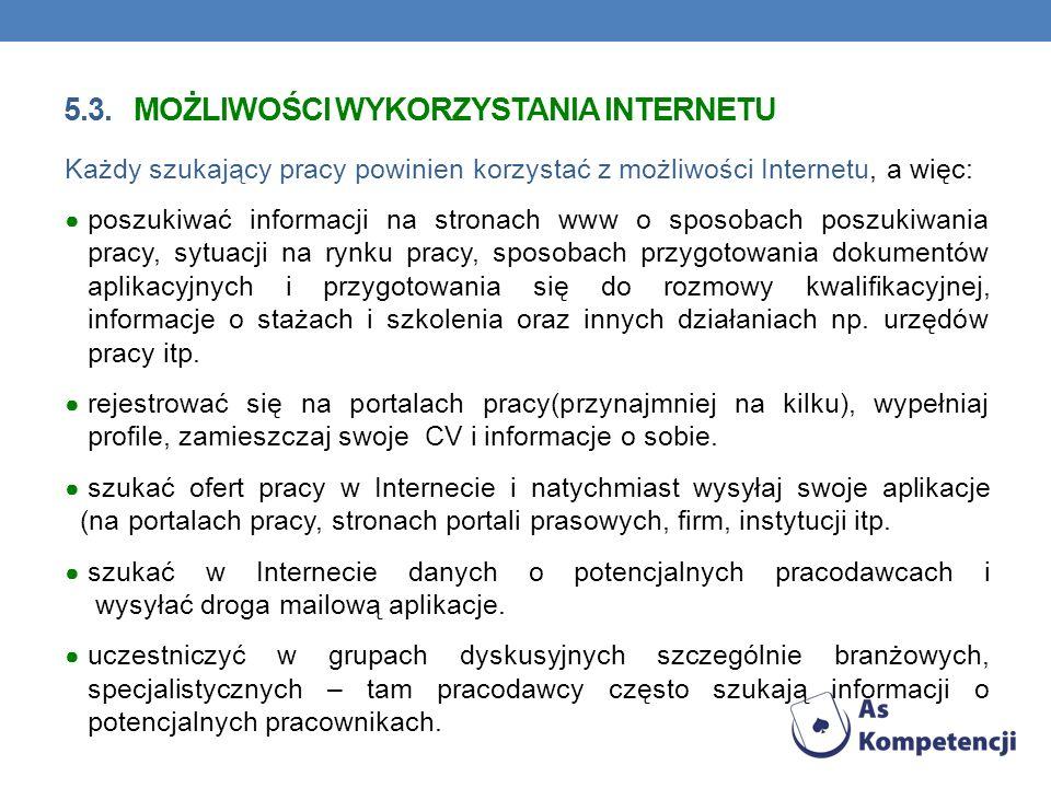 5.3. możliwości wykorzystania Internetu