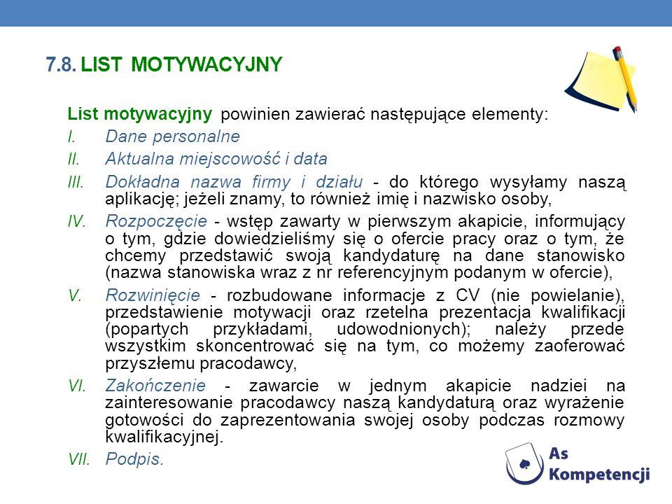 7.8. LIST MOTYWACYJNY List motywacyjny powinien zawierać następujące elementy: Dane personalne. Aktualna miejscowość i data.
