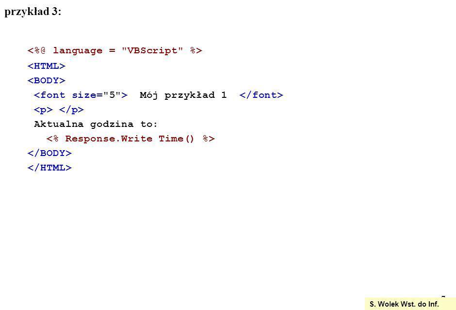 przykład 3: <%@ language = VBScript %> <HTML>