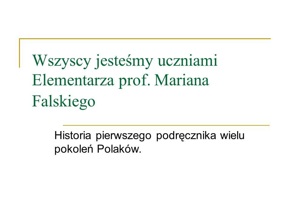 Wszyscy jesteśmy uczniami Elementarza prof. Mariana Falskiego