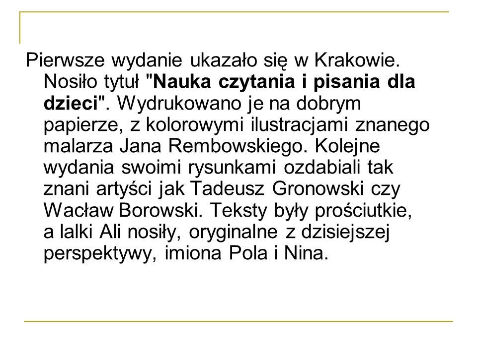 Pierwsze wydanie ukazało się w Krakowie